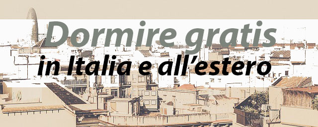 dormire gratis in Italia e all'estero