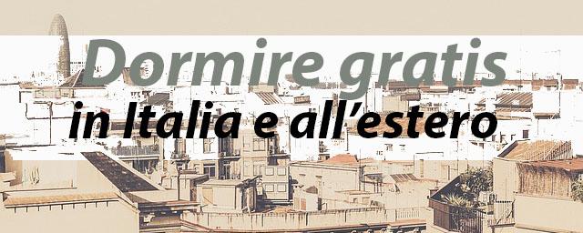 dormire gratis in Italia e all'estero